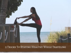 Tips for staying fit while on vacation | travel fit | fit travel | healthy traveling habits | Acupful.com | healthy travel | Josh Carter | Mandy Carter