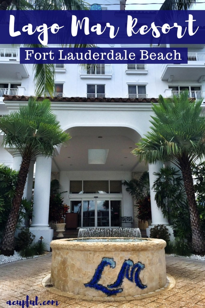 Lago Mar Beach Resort Fort lLauderdale Florida | Acupful.com travel blog | Mandy Carter travel writer | Florida travel blogger | Fort Lauderdale Hotels | Family Friendly hotels in FOrt Lauderdale | Ft Lauderdale beach vacation