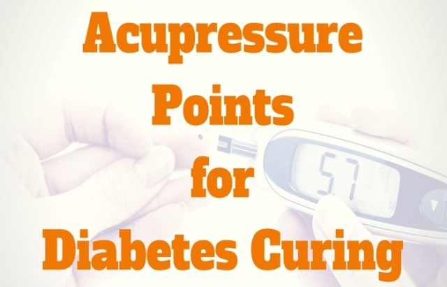 Acupressure Points for Diabetes Curing