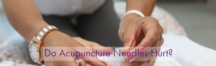 Do Acupuncture Needles Hurt?
