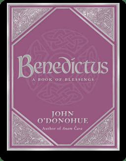 Benedictus - A Book of Blessings - John ODonohue