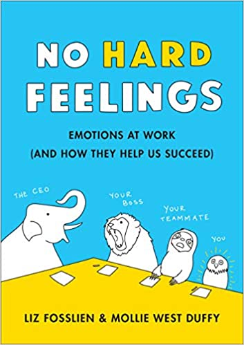 No hard feelings by Liz Fosslien and Molly Anne Duffy book, recommended by Ad Esse Consulting