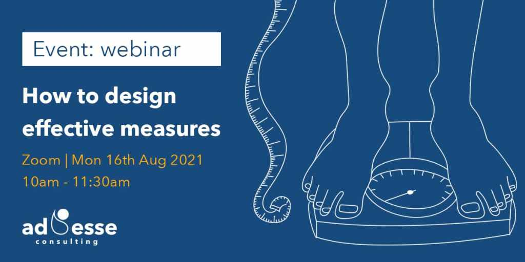 How to design effective measures with Ad Esse Consulting event
