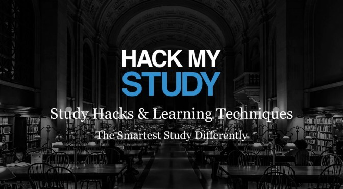 Study Hacks & Learning Techniques | HACK MY STUDY