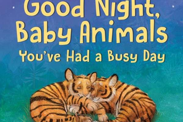 Good Night, Baby Animals, You've Have a Busy Day — Review