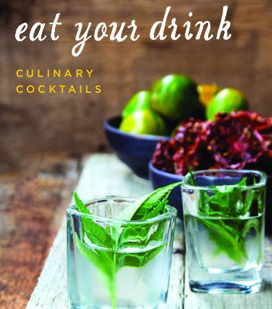 Eat Your Drink — Culinary Cocktails {Book Review}