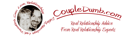 Couple Dumb -- Real Relationship Advice From Real Relationship Experts