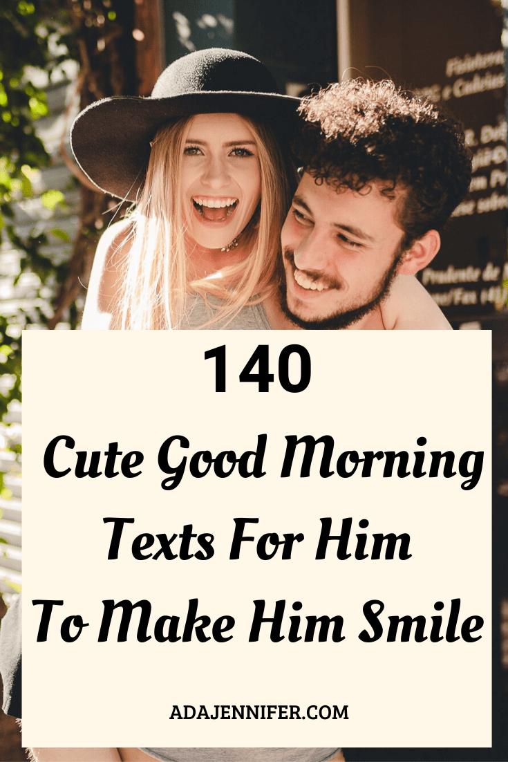 Cute Good Morning Texts For Him To Make Him Smile - Ada Jennifer