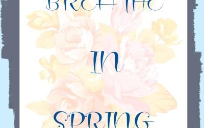 Breathe in Spring Poem and Free Printable