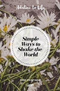 Simple Ways to Shake the World1