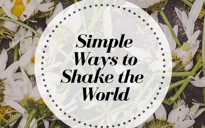 Simple Ways to Shake Your World & Freebie Friday