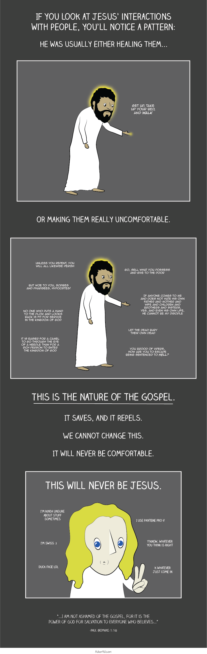 The Gospel will always be a scandal.