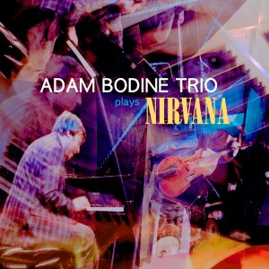 Adam Bodine Trio Plays Nirvana Live