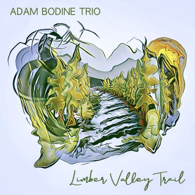 Adam Bodine Trio - Limber Valley Trail