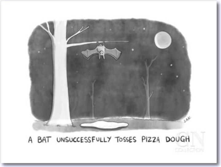 Cartoon: A Bat Unsuccessfully Tosses Pizza Dough