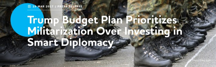 Trump Budget Plan Prioritizes Militarization Over Investing in Smart Diplomacy