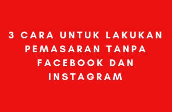 pemasaran tanpa facebook dan instagram