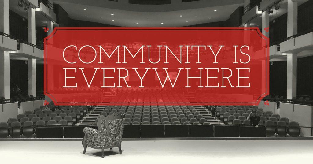 Community is Everywhere