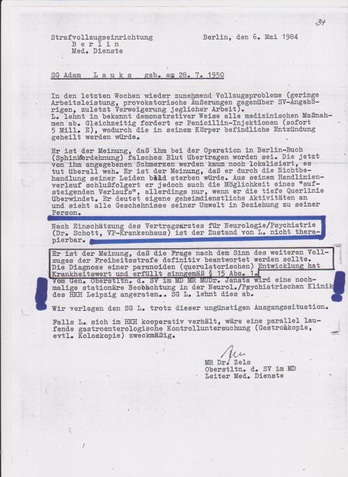 Nach Einschätzung des Vertragsarztes für Neurologie/Psychiatrie ( Dr.Schott, VOPO-Krankenhaus) ist der Zustand von L- nicht terapierbar.