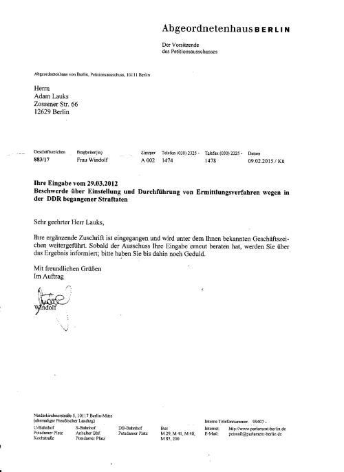 Das Abgeordnetenhaus von Berlin will im Nachgang die Strafvereitelung im Amt in der Staatsanwaltschaft II Berlin einer Überprüfung unterziehen lassen -im Ermittlingsverfahren 76 Js 1792/93 !?? Da bin ich gespannt ob  der Petitionsausschuss auch diesmal Stellungnahme des Wolfs einholen wird  um zu erfahren wieviele Lämmer und Zicklein, wieviele Strafbestände  er  im EV 1992 -1997 verschwinden lassen, bzw. unterdücken lassen musste. WOHER kam die Weisung dazu !??