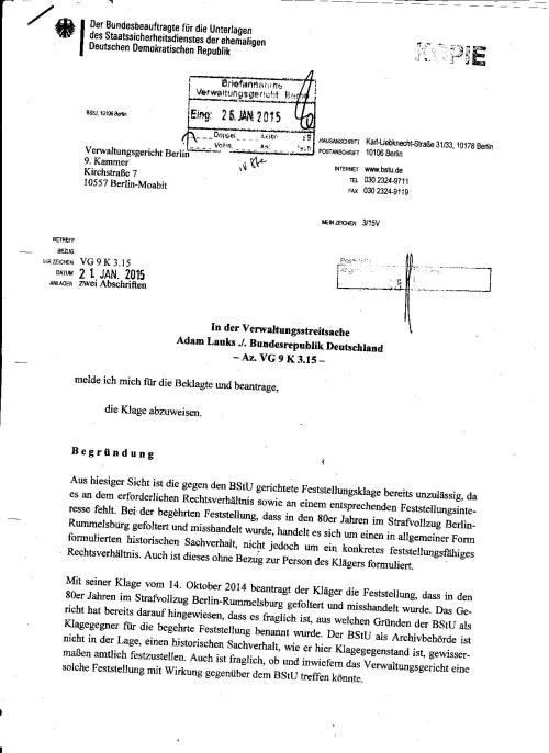 Die BStU müsste eigentlich  begreifen dass  die Behörde in diesem Prozess lediglich um Augenscheinobjekte ersucht wurde, und  um keine Wertungen, derer Inhalte.