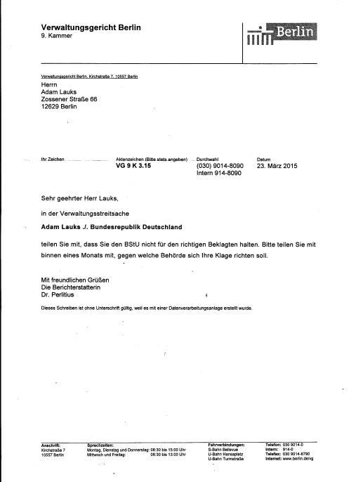 Die Berichterstatterin hat  das Problem die Beklagte für die Folterungen in der StVE und StVA Berlin Rummelsburg  ausfindig zu machen, gegen die sich diese Festastellungsklage richtet !? Ab 30.3.15 habe ich einen Monat Zeit das dem Gericht mitzuteilen.