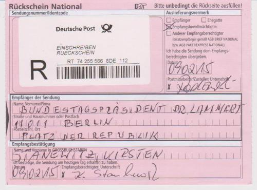 Das Schreiben an den Bundestagspräsidenten Prof. Dr. Lammert ist eingegangen..