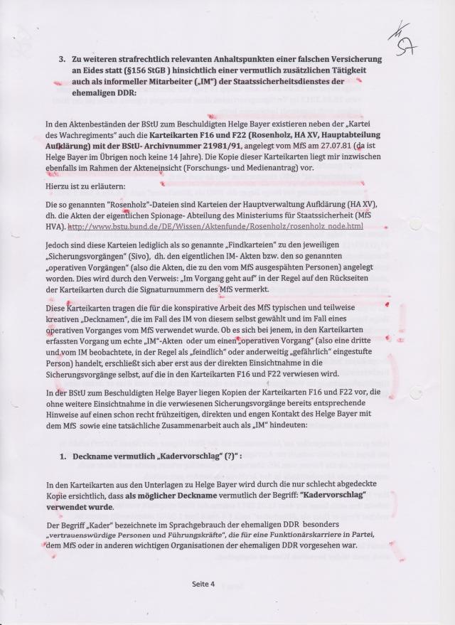 3. Zu weiteren strafrechtlichen Anhaltspunkten einer falschen eidesstattlichen Versicherung an eides statt ( §156 StGB) hinsichtlich einer vermutlich zusätzlchen Tätigkeit auch als informeller Mitarbeiter (