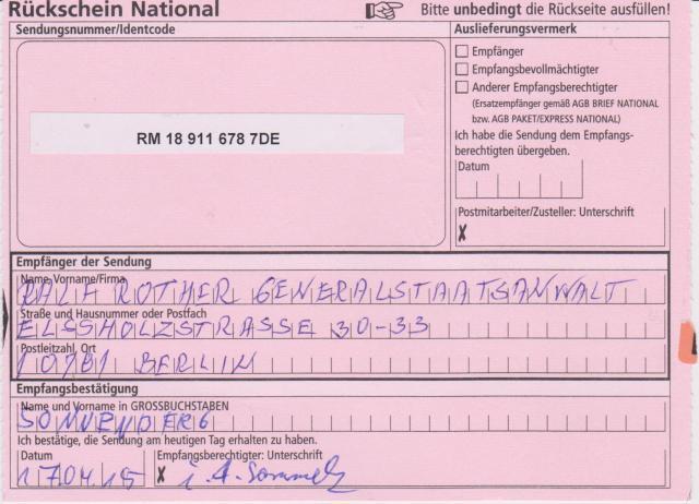 Rückschein kam zurück...die beiden Anzeigen/Beschwerden sind  in der Hand des Generalstaatsanwalts von Berlin. Unabhängigkeit der Justoz auf de Prüfstein!