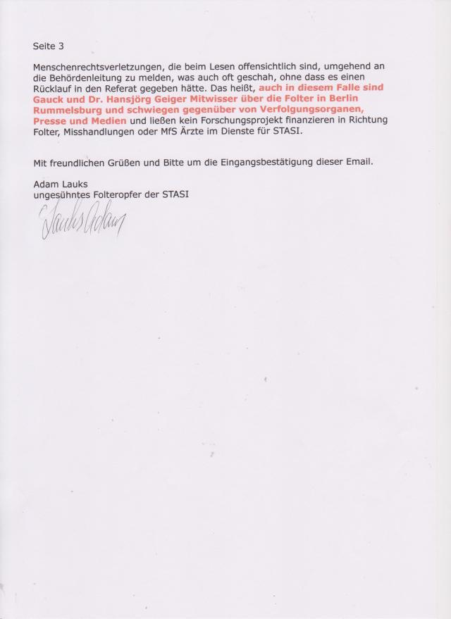 ... auch in diesem  Falle sind Joachim Gauck und Dr. Hansjörg Geiger Mitwisser über die Folter in Berlin Rummelsburg ( geworden) und schwigen gegenüber vden Verfolgungsorganen, Presse und Medien ( gegenüber der Ganzen Nation ) ...