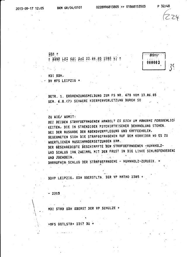 Bis auf Personalien und den Niederschlag ist alles Lüge, die als solche bewiesen werden kann, aus einer Akte diesbezüglich, die nicht aus der Gauck Behörde kam und der Staatsanwaltschaft drei Jahre lang vorlag.