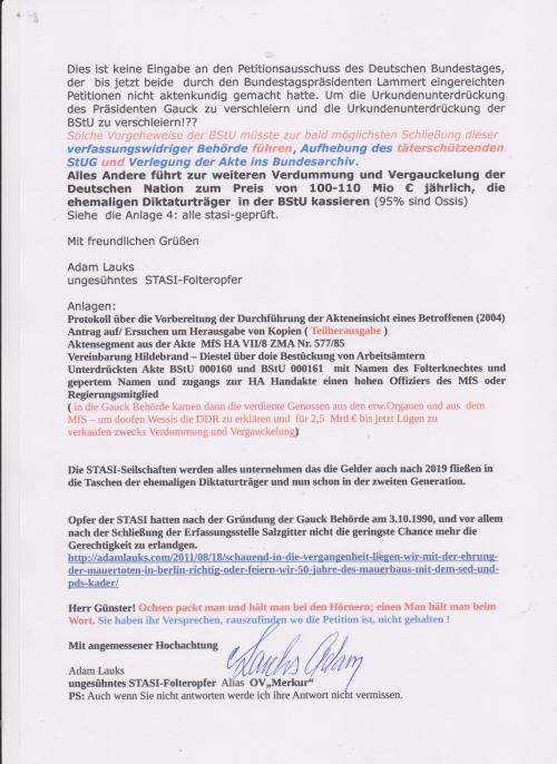 Dies ist keine Eingabe an den Petitionsausschuss des Deutschen Bundestages, der bis jetzt beide durch den Bundestagspräsidenten Lammert eingereichten Petitionen nicht aktenkundig gemacht hatte. Sondern um die Urkundenunterdrückung des Präsidenten Gauck zu verschleiern und die Urkundenunterdrückungen der BStU zu verschleiern, und zwar vom Anfang an bis HEUTE.