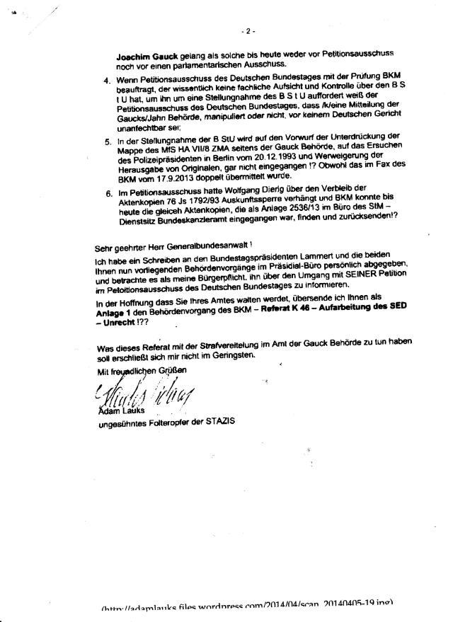 Sehr geehrter Herr Generalbundesanwalt ! Ich habe ein Schreiben an den Bundestagspräsidenten Lammert und und die beiden Ihnen nun vorligenden Behördenvorgänge im Präsidialbürp persönlich abgegeben, und betrachte als meine Bürgerpflicht, ihn über den Umgang mit SENER Petition ( 4.04.2013) im Petitionsausschuss des Deutschen Bundestages zu informieren.