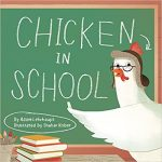 Chicken in School by Adam Lehrhaupt