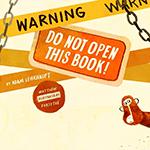Warning: Do Not Open This Book by Adam Lehrhaupt