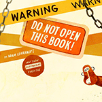 Warning: Do Not Open This Book by Adam Lehrhaupt
