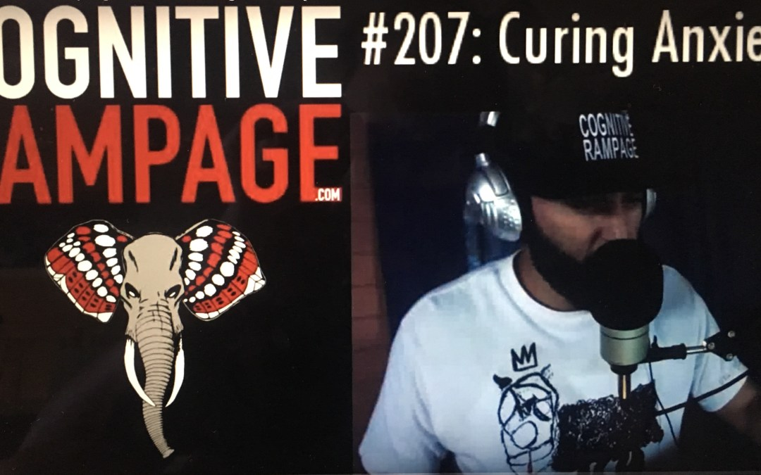 Cognitive Rampage #207: Curing Anxiety