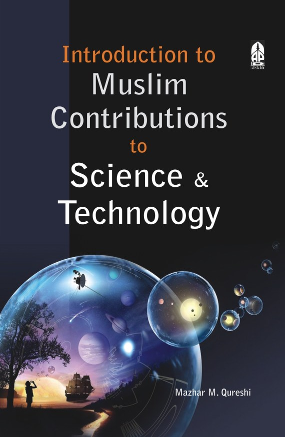 Introduction to Muslim Contribution to Sciece and Tchnology