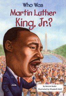 Who Was Martin Luther King, Jr.?Bonnie BaderGrades 4 to 6