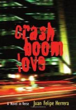 Crash Boom LoveJuan Felipe HerreraGrades 9 to 12