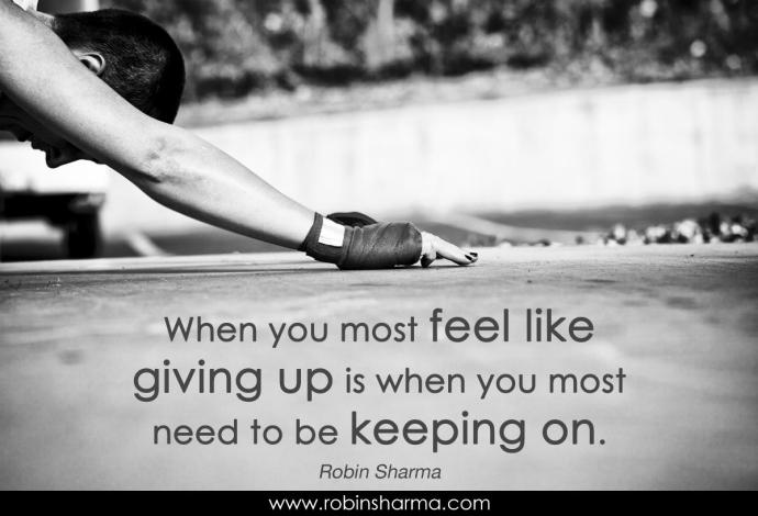 Quote-When-you-are-going-to-give-up-by-Robin-Sharma