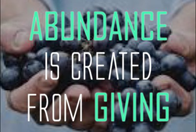 abundance is created from giving