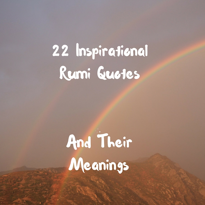 22 Inspirational Rumi Quotes And Their Meanings Adam Siddiq