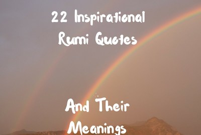 22 Inspirational Rumi Quotes And Their Meanings