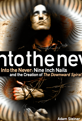 nine inch nails the downward spiral into the never