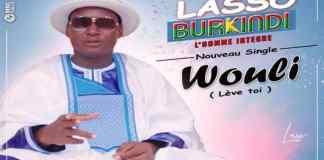 Lasso Burkindi dans le nouveau morceau Wouli