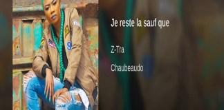 Z-Tra — Je Reste La Sauf Que