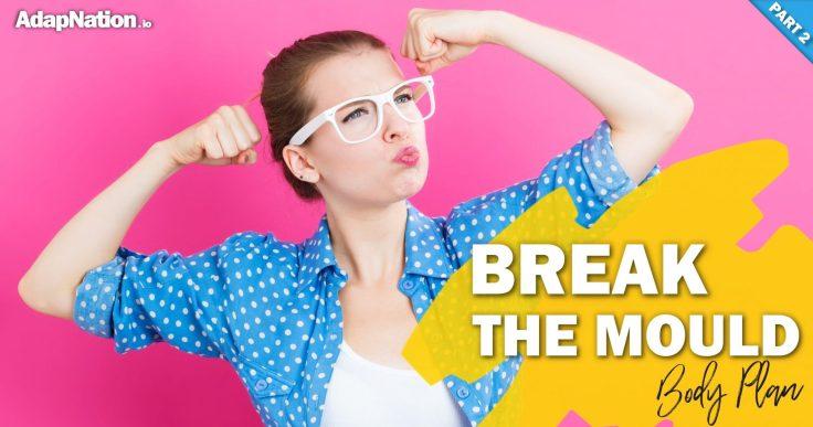 AdapNation BREAK-THE-MOULD Body Plan p2
