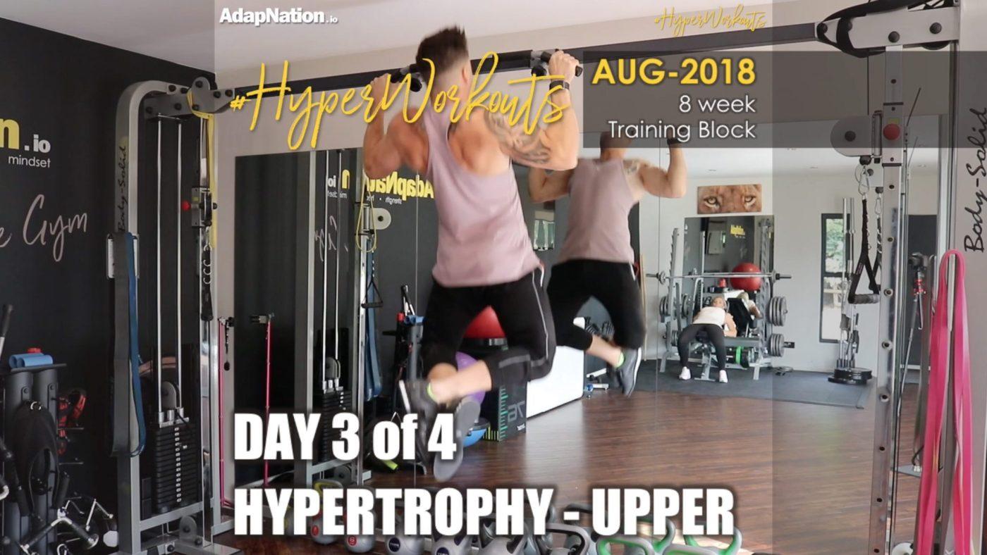 AUG-18 #HyperWorkouts - Day 3/4 - HYPERTROPHY Upper
