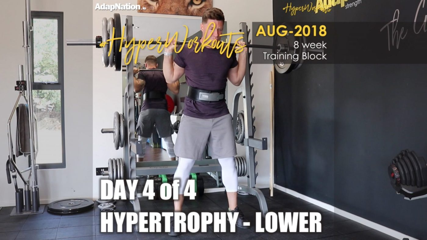 AUG-18 #HyperWorkouts - Day 4/4 - HYPERTROPHY Lower
